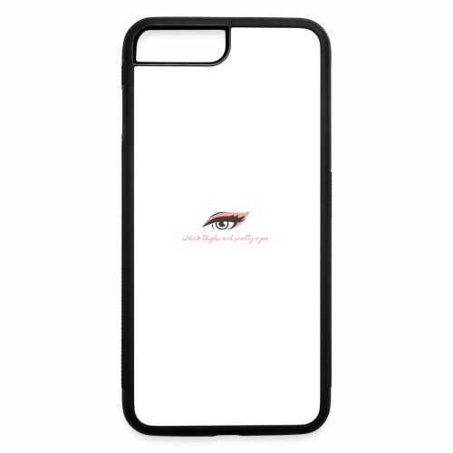 thick thighs & pretty eyes - iPhone 7 Plus/8 Plus Rubber Case
