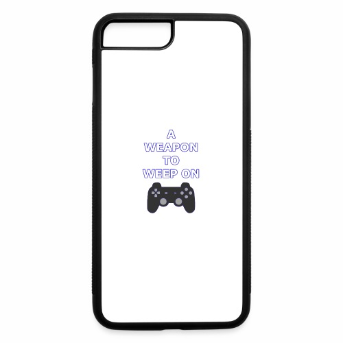 A Weapon to Weep On - iPhone 7 Plus/8 Plus Rubber Case