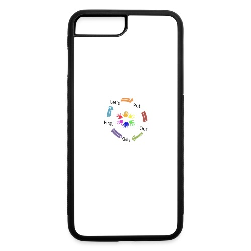 Let's Put Our Kids First - iPhone 7 Plus/8 Plus Rubber Case