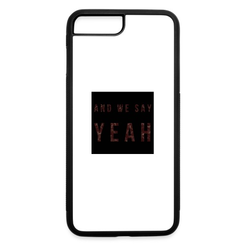 """Yeah"" Lyric - iPhone 7 Plus/8 Plus Rubber Case"