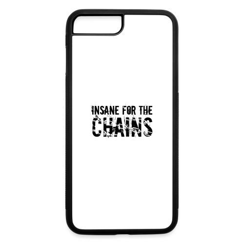Insane For the Chains Disc Golf Black Print - iPhone 7 Plus/8 Plus Rubber Case