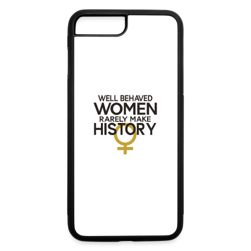 Well Behaved Women Rarely - iPhone 7 Plus/8 Plus Rubber Case