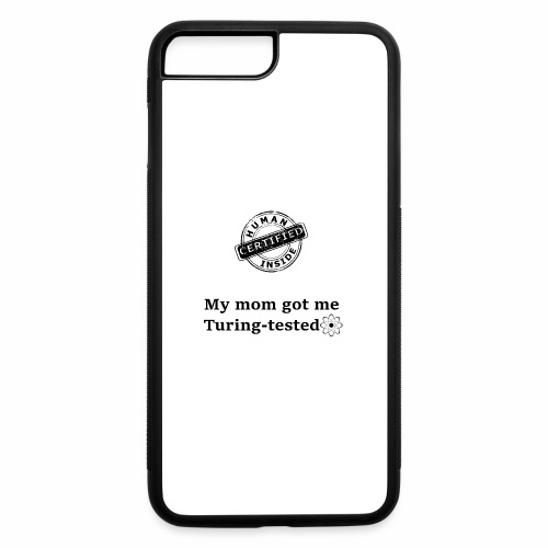 My mom got me Turing tested - iPhone 7 Plus/8 Plus Rubber Case