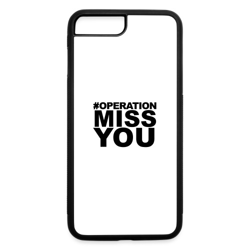 Operation Miss You - iPhone 7 Plus/8 Plus Rubber Case