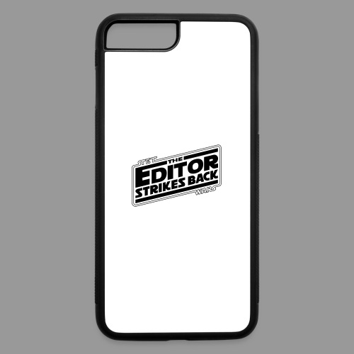 The Editor Strikes Back - iPhone 7 Plus/8 Plus Rubber Case