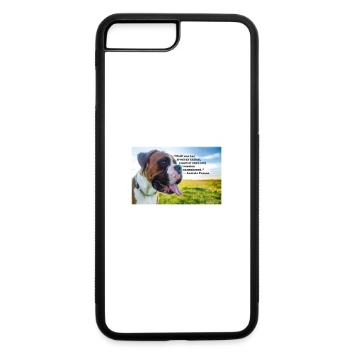 Until one has loved an animal - iPhone 7 Plus/8 Plus Rubber Case
