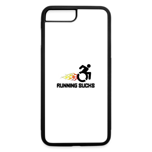 Wheelchair users hate running they think it sucks - iPhone 7 Plus/8 Plus Rubber Case