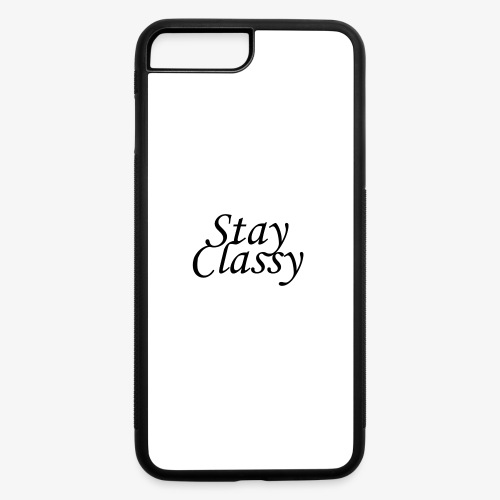Stay Classy - iPhone 7 Plus/8 Plus Rubber Case
