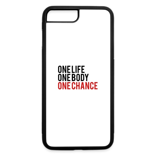 One Life One Body One Chance - iPhone 7 Plus/8 Plus Rubber Case