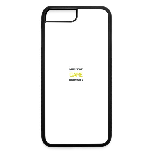 Are_you_game_enough - iPhone 7 Plus/8 Plus Rubber Case