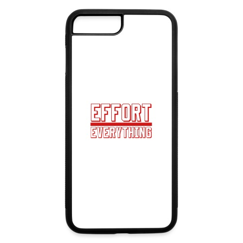 Effort Over Everything - iPhone 7 Plus/8 Plus Rubber Case