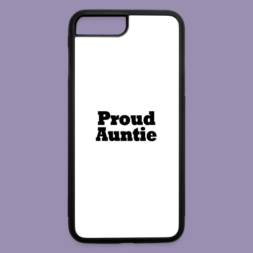 Proud Auntie - iPhone 7 Plus/8 Plus Rubber Case