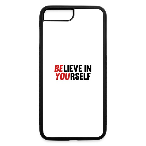 Believe in Yourself - iPhone 7 Plus/8 Plus Rubber Case