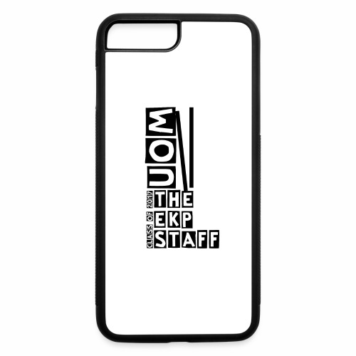 the ekp staff class of 2017 - iPhone 7 Plus/8 Plus Rubber Case