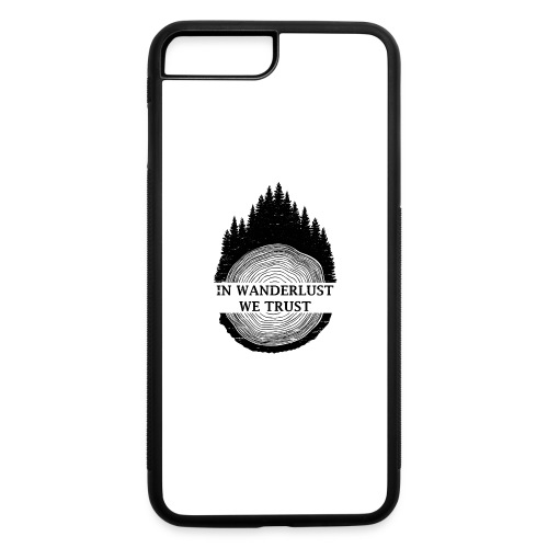 In Wanderlust We Trust - iPhone 7 Plus/8 Plus Rubber Case