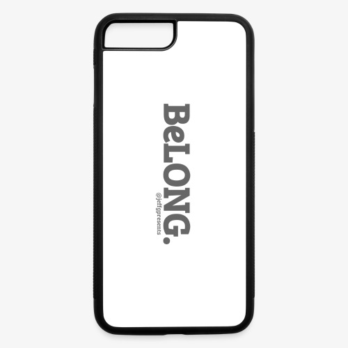 BELONG black with jeffgpresents - iPhone 7 Plus/8 Plus Rubber Case