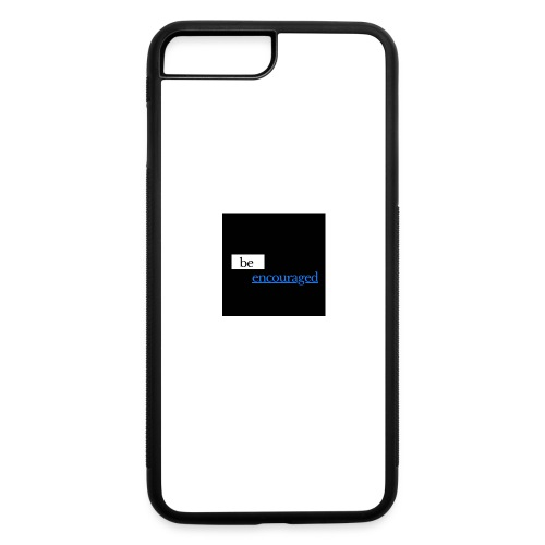 Be Encouraged - iPhone 7 Plus/8 Plus Rubber Case