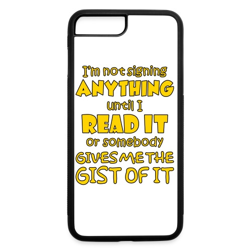 Not Signing Anything - iPhone 7 Plus/8 Plus Rubber Case