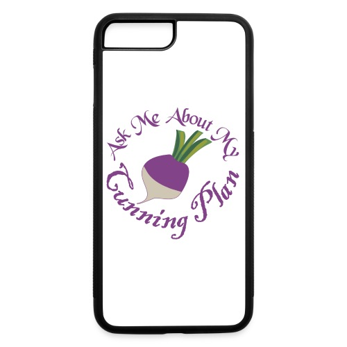 Ask Me About My Cunning Plan - iPhone 7 Plus/8 Plus Rubber Case