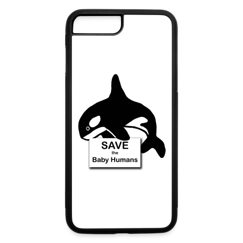 Save the Baby Humans - iPhone 7 Plus/8 Plus Rubber Case