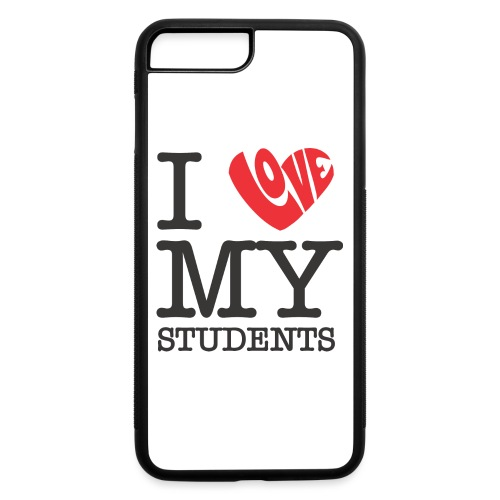 I Love My Students Women's T-Shirts - iPhone 7 Plus/8 Plus Rubber Case