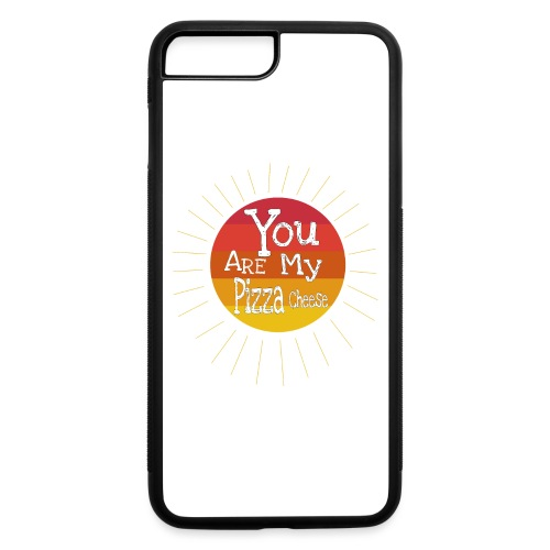 You Are My Pizza Cheese - iPhone 7 Plus/8 Plus Rubber Case
