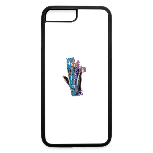 You in the twisted you get the bilss - iPhone 7 Plus/8 Plus Rubber Case