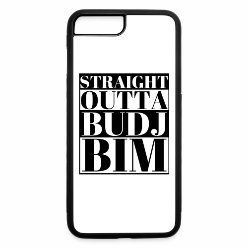 STRAIGHT OUTTA BUDJ BIM - iPhone 7 Plus/8 Plus Rubber Case