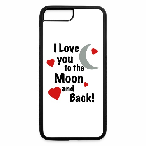 I Love You to the Moon and Back - iPhone 7 Plus/8 Plus Rubber Case