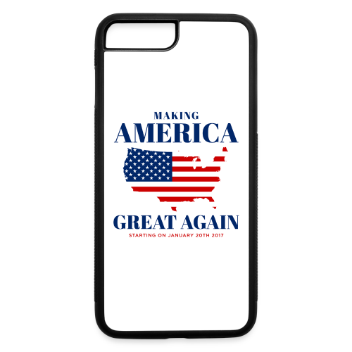 Making America Great Again - iPhone 7 Plus/8 Plus Rubber Case