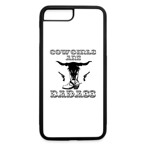 COWGIRLS ARE BADASS - iPhone 7 Plus/8 Plus Rubber Case