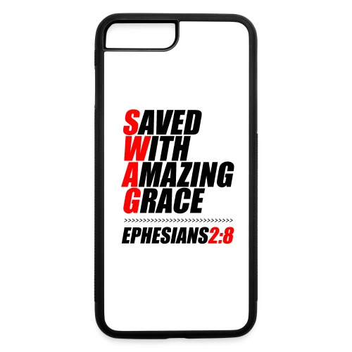 SWAG: Saved With Amazing Grace Christian Shirt - iPhone 7 Plus/8 Plus Rubber Case