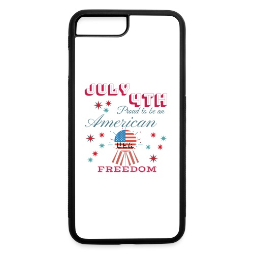 July 4th Proud to be an American - iPhone 7 Plus/8 Plus Rubber Case