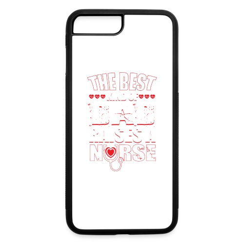 The best kind of DAD Raises A Nurse - iPhone 7 Plus/8 Plus Rubber Case
