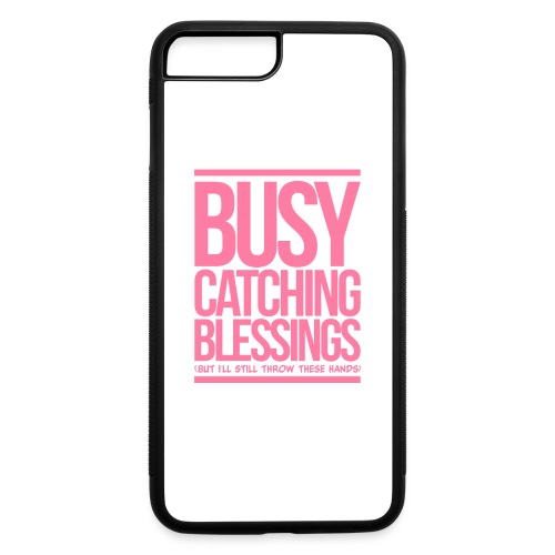 Busy Catching Blessings - iPhone 7 Plus/8 Plus Rubber Case