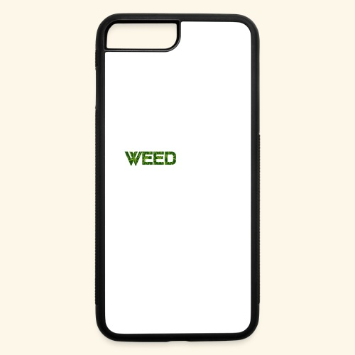 WEED IS ALL I NEED - T-SHIRT - HOODIE - CANNABIS - iPhone 7 Plus/8 Plus Rubber Case