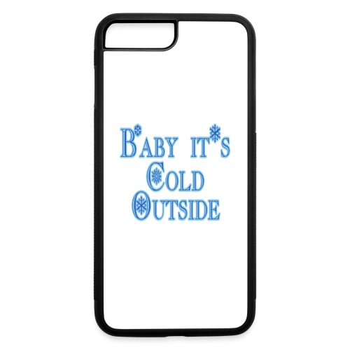 Baby its Cold Outside - iPhone 7 Plus/8 Plus Rubber Case