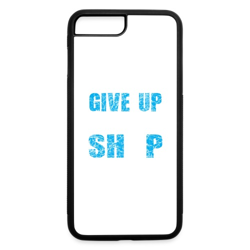 Dont Give Up The Ship - iPhone 7 Plus/8 Plus Rubber Case