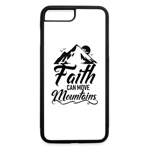 Faith can move mountains - iPhone 7 Plus/8 Plus Rubber Case