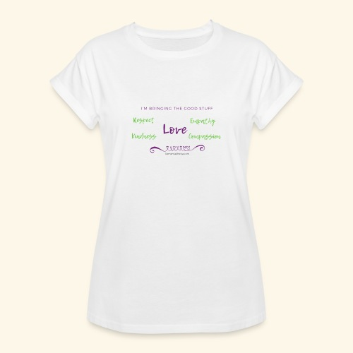 BRINGING the Good Stuff - Women's Relaxed Fit T-Shirt