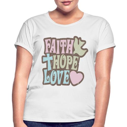Faith, Hope, Love - Women's Relaxed Fit T-Shirt