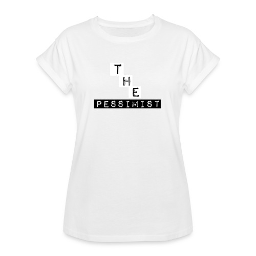 The Pessimist Abstract Design - Women's Relaxed Fit T-Shirt