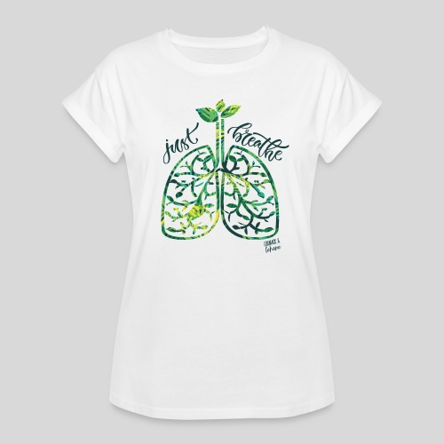 Just breathe - Women's Relaxed Fit T-Shirt