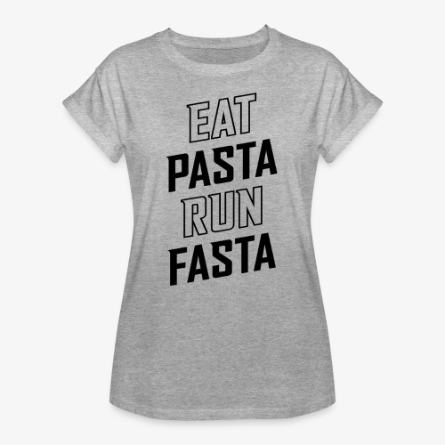 Eat Pasta Run Fasta v2 - Women's Relaxed Fit T-Shirt