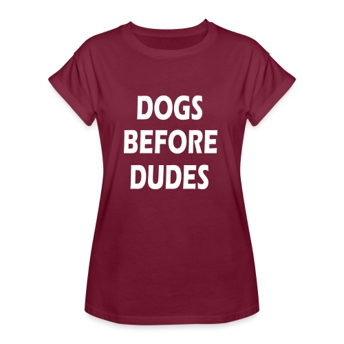 dogs before dudes - Women's Relaxed Fit T-Shirt