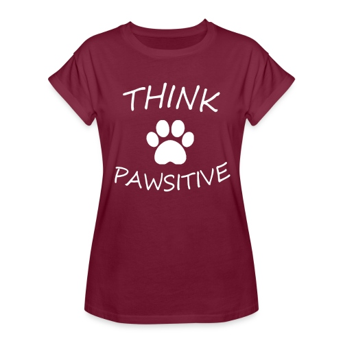 Thinks pawsitive - Women's Relaxed Fit T-Shirt
