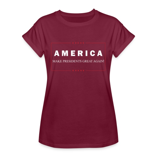 Make Presidents Great Again - Women's Relaxed Fit T-Shirt