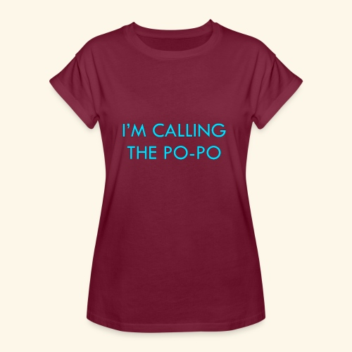 I'M CALLING THE PO-PO | ABBEY HOBBO INSPIRED - Women's Relaxed Fit T-Shirt