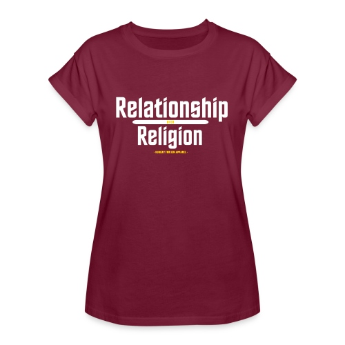 Relationship over Religion - Women's Relaxed Fit T-Shirt