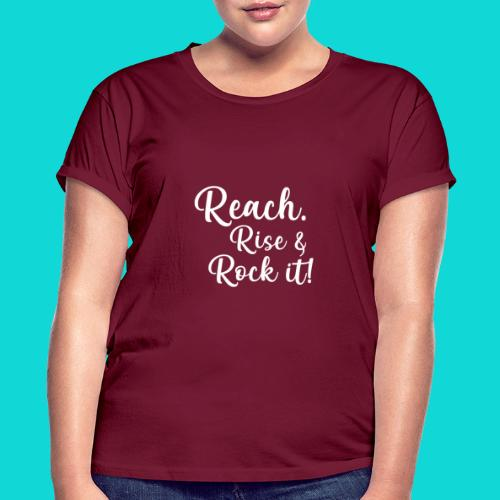 reach rise and rock it - Women's Relaxed Fit T-Shirt